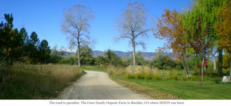 The road to paradise. The Coen Family Organic Farm in Boulder, CO where ZENTS was born